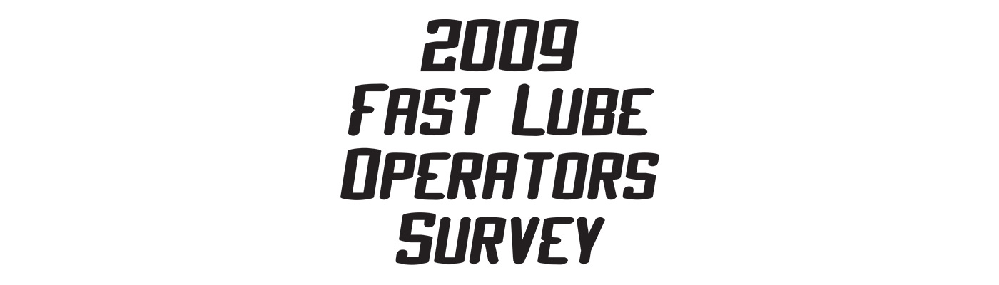 2009 Fast Lube Operator Survey