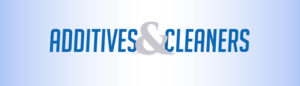 2017 Guide to Additives and Cleaners
