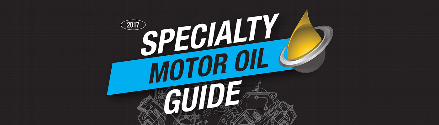 2017 Specialty Motor Oil Guide